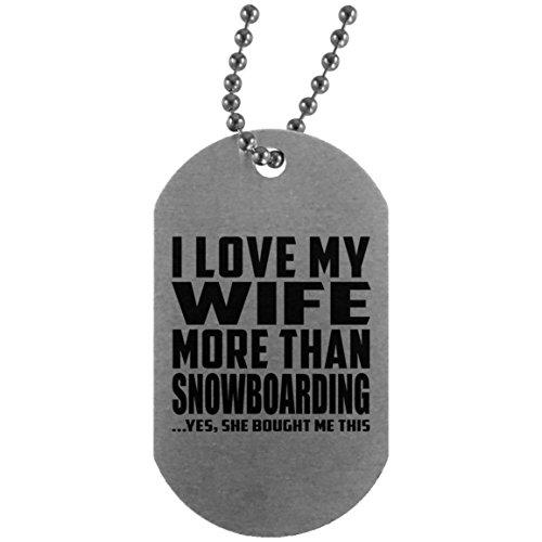 "Designsify Hundemarke für Ehemann, ""I Love My Wife More Than Snowboarding .Yes, She Bought Me This – Militär-Erkennungsmarke, Aluminium, ideales Geschenk für Männer, Männer, Männer, Mann, Freund von Frau"