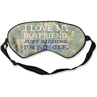 I Love My Boyfriend Just Kidding I'm Single 99% Eyeshade Blinders Sleeping Eye Patch Eye Mask Blindfold For Travel... preisvergleich bei billige-tabletten.eu