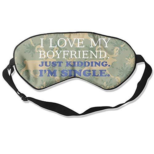 I Love My Boyfriend Just Kidding I\'m Single 99{7c4ebdab5343e9bff126c12e1c75960d283b46f58e63b314995c6fce6e082b2f} Eyeshade Blinders Sleeping Eye Patch Eye Mask Blindfold For Travel Insomnia Meditation