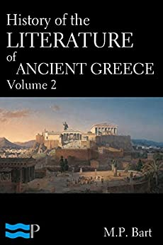 History of the Literature of Ancient Greece Volume 2 by [Bart, M.P.]