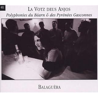 La Votz Deus Anjos (polyphonic song of Béarn & Pyrenean Gascony) /Balaguèra