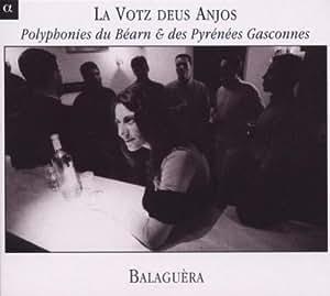 La Votz deus Anjos: Polyphonies du Béarn des Pyrénées Gasconnes