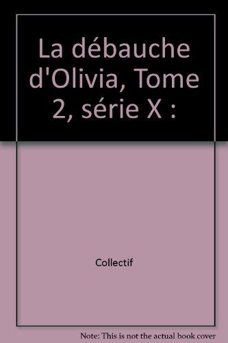 La débauche d'Olivia, Tome 2, série X :
