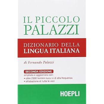 Il Piccolo Palazzi. Dizionario Della Lingua Italiana