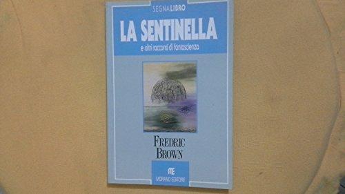 L- LA SENTINELLA - FREDRIC BROWN - MORANO --- 1990 - B - ZCS272