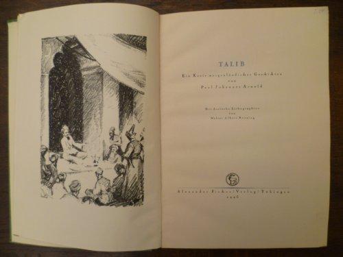 Talib. Ein Kreis morgenländischer Geschichten. Tübingen, Fischer, 1925. 1 w. Bl., 68 S., 1 Bl., 1...