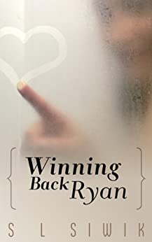 Winning Back Ryan (Winning Back Series Book 1) by [Siwik, S.L.]