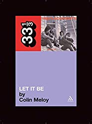 The Replacements' Let It Be (33 1/3, Band 16)