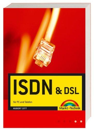 ISDN und DSL: für PC und Telefon (Sonstige Bücher M+T)
