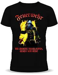 Fun T-Shirt: Feuerwehr - wo andere rauslaufen, gehen wir rein!