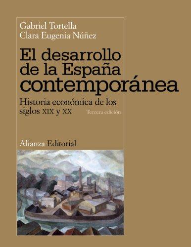 El desarrollo de la España contemporánea: Historia económica de los siglos XIX y XX (El Libro Universitario - Manuales) por Gabriel Tortella