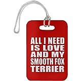 Designsify All I Need is Love and My Smooth Fox Terrier - Luggage Tag Red/One Size, Gepäckanhänger Reise Kreuzfahrt Koffer Gepäck Kofferanhänger, Geschenk für Geburtstag, Weihnachten
