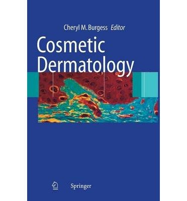 [(Cosmetic Dermatology)] [Author: Cheryl M. Burgess] published on (April, 2005)