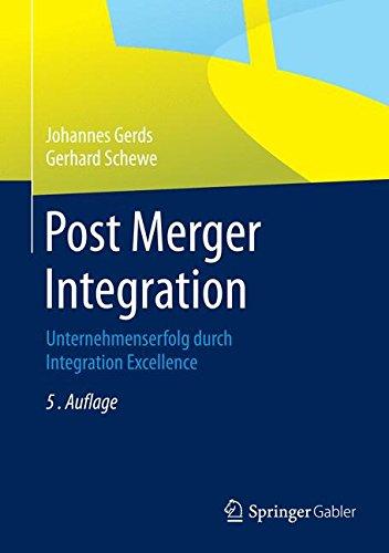 Post Merger Integration: Unternehmenserfolg durch Integration Excellence
