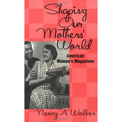 Shaping Our Mothers' World: American Women's Magazines (Studies in Popular Culture (Paperback))