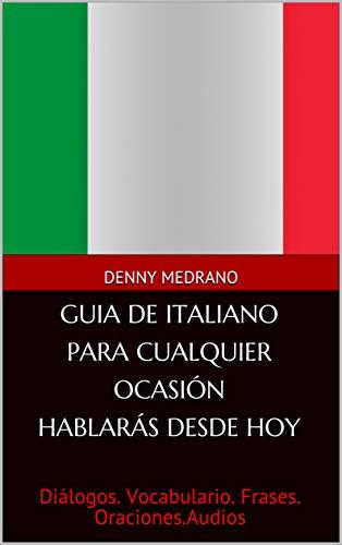 GUIA DE ITALIANO PARA CUALQUIER OCASIÓN HABLARÁS DESDE HOY ...