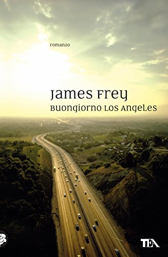 Buongiorno Los Angeles (Narrativa TEA) di [Frey, James]