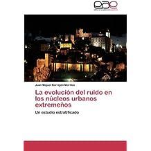 La Evolucion del Ruido En Los Nucleos Urbanos Extremenos
