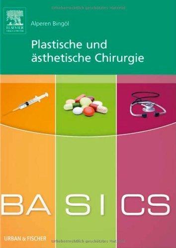 BASICS Plastische und ?sthetische Chirurgie by Alperen Bing?l(2014-03-14)