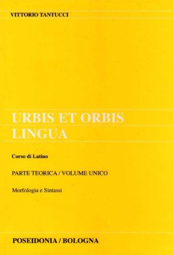 Urbis et orbis lingua. Parte teorica. Per i Licei e gli Ist. Magistrali