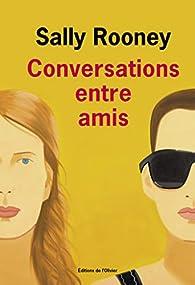 Conversations entre amis par Sally Rooney