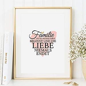 Sprüche Poster, Kunstdruck: Familie ist da wo das Leben beginnt und die Liebe niemals endet | Hochwertiges und festes Premiumpapier | Ohne Rahmen