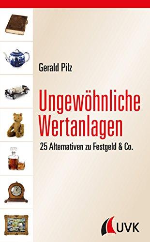 Ungewöhnliche Wertanlagen: 25 Alternativen zu Festgeld & Co.