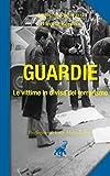 Guardie. Le vittime in divisa del terrorismo