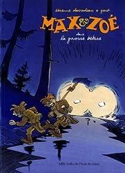 Max et Zoé : La grosse bêtise