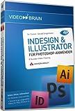 InDesign & Illustrator f�r Photoshop-Anwender - schnell, elegant, produktionssicher (PC+MAC+Linux) Bild