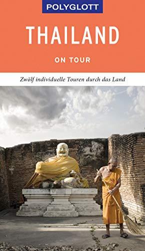 POLYGLOTT on tour Reiseführer Thailand: Individuelle Touren durch das Land