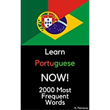 Learn Portuguese NOW!: 2000 Most Frequent Words (English Edition)