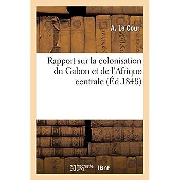 Rapport sur la colonisation du Gabon et de l'Afrique centrale