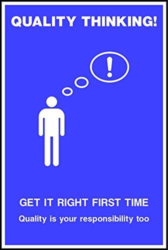 Calidad pensar. Get It derecha first time calidad es tu responsabilidad Too Póster de seguridad–1,2mm plástico rígido 200mm x 300mm