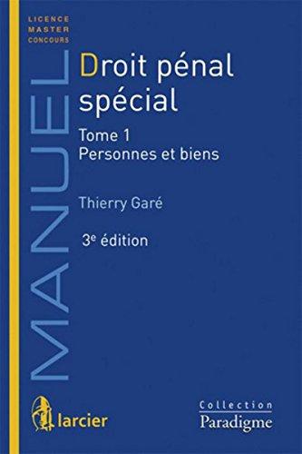 Droit pénal spécial Tome 1- Personnes et biens, 3ème édition par Thierry Gare