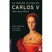 La pasión última de Carlos V (Booket Logista)