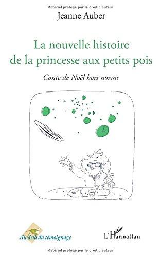 La nouvelle histoire de la princesse aux petits pois: Conte de Noël hors norme