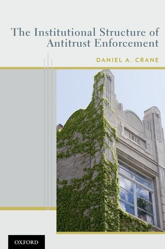 The Institutional Structure of Antitrust Enforcement