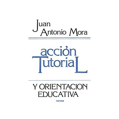 Acción tutorial: y orientación educativa (Educación Hoy nº 84) por Juan Antonio Mora
