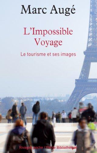 L'IMPOSSIBLE VOYAGE. Le tourisme et ses images