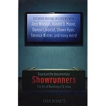Showrunners: The Art of Running a TV Show by Tara Bennett (2014-09-04)