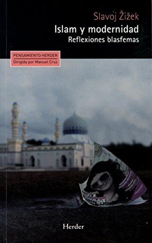 Islam y modernidad (Pensamiento Herder) por Slavoj Zizek