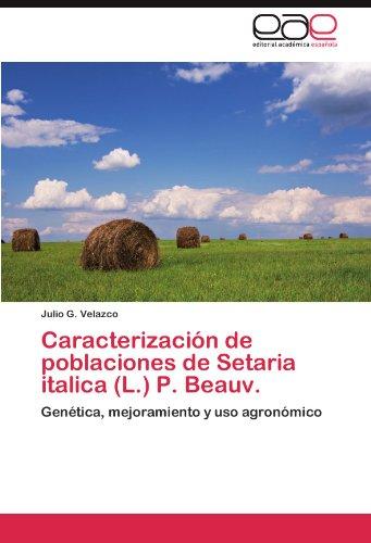 Caracterización de poblaciones de Setaria italica (L.) P. Beauv. por Velazco Julio G.