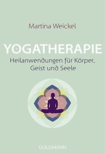 Yogatherapie: Heilanwendungen für Körper, Geist und Seele