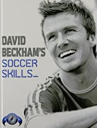 David Beckham's Soccer Skills: The Official David Beckham Soccer Skills Book by David Beckham (2007-06-28)