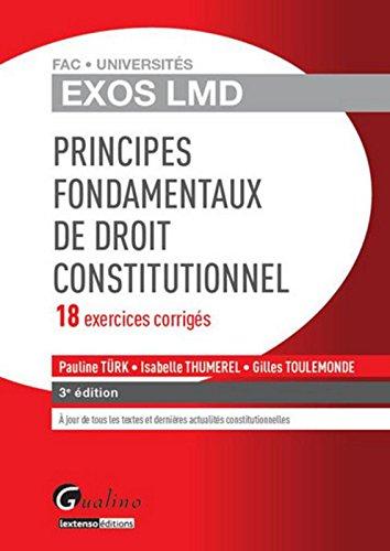 Exos LMD - Principes fondamentaux de droit constitutionnel, 3me Ed