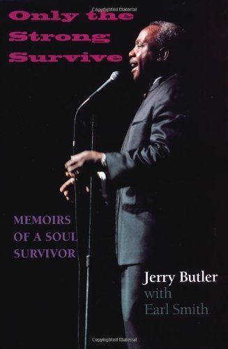 Only the Strong Survive: Memoirs of a Soul Survivor (Black Music and Expressive Culture) by Butler, Jerry, Smith, Earl (2000) Hardcover