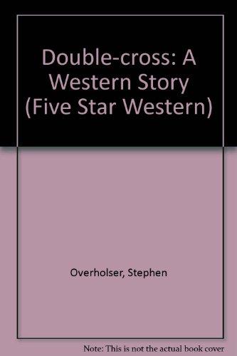 Double-cross: A Western Story (Five Star Western)