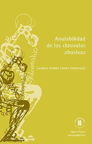 Anulabilidad de las cláusulas abusivas (Opera Prima) por Gustavo Andrés Correa Valenzuela