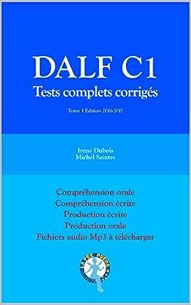 DALF C1 Tests complets corrigés: Compréhension orale